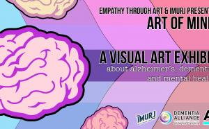 Art of Mind - A Visual Art Exhibit on Alzheimer's and Dementia