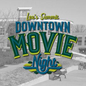 Lee's Summit Downtown Movie Night