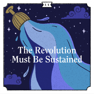 The Revolution Must Be Sustained